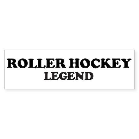 ROLLER HOCKEY Legend Bumper Sticker