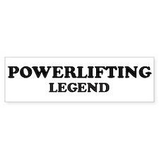 POWERLIFTING Legend Bumper Bumper Sticker