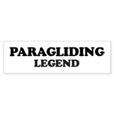 PARAGLIDING Legend Bumper Bumper Sticker