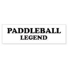 PADDLEBALL Legend Bumper Bumper Sticker