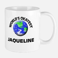 World's Okayest Jaqueline Mugs