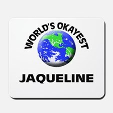 World's Okayest Jaqueline Mousepad