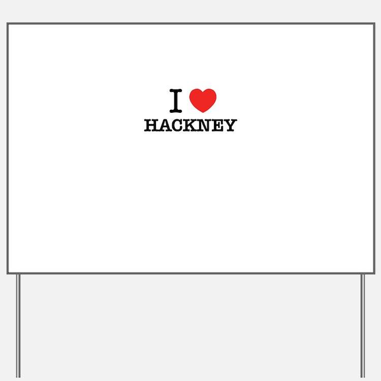I Love HACKNEY Yard Sign