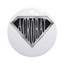 SuperAcrobat(metal) Ornament (Round)