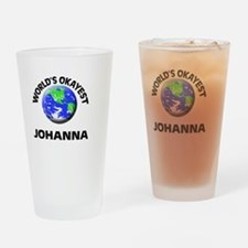 World's Okayest Johanna Drinking Glass