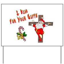 Santa Died For Your Gifts Yard Sign