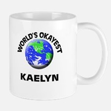 World's Okayest Kaelyn Mugs