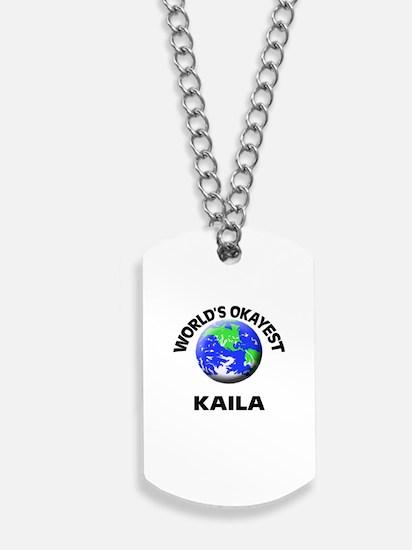 World's Okayest Kaila Dog Tags