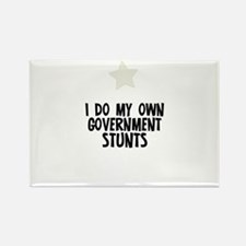 I Do My Own Government Stunts Rectangle Magnet