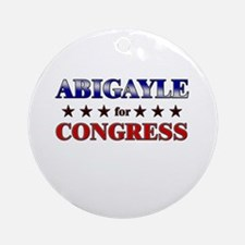 ABIGAYLE for congress Ornament (Round)