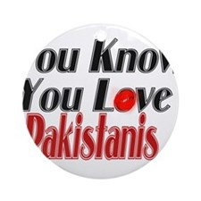 You know you love Pakistanis Ornament (Round)