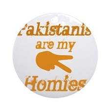 Pakistanis are my Homies Ornament (Round)