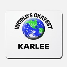 World's Okayest Karlee Mousepad