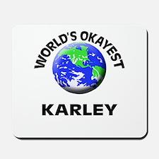 World's Okayest Karley Mousepad