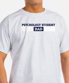 PSYCHOLOGY STUDENT Dad T-Shirt