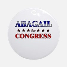 ABAGAIL for congress Ornament (Round)