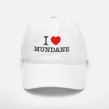 I Love MUNDANE Baseball Baseball Cap