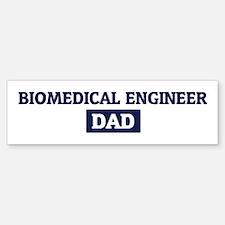 BIOMEDICAL ENGINEER Dad Bumper Bumper Bumper Sticker
