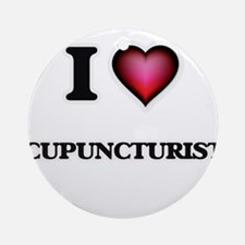 I love Acupuncturists Round Ornament