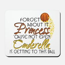 Not Even Cinderella - Basketball Mousepad