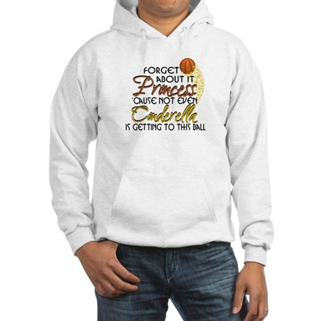 Not Even Cinderella - Basketball Hooded Sweatshirt