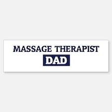 MASSAGE THERAPIST Dad Bumper Bumper Bumper Sticker