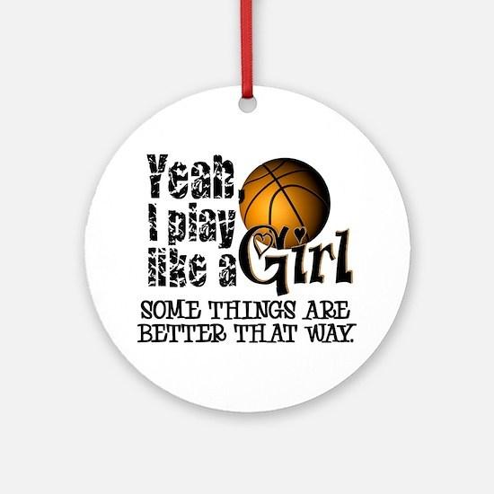 Play Like a Girl - Basketball Ornament (Round)