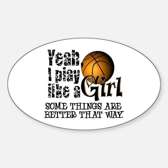 Play Like a Girl - Basketball Sticker (Oval)