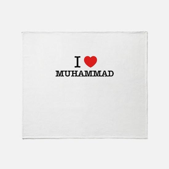 I Love MUHAMMAD Throw Blanket