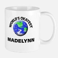 World's Okayest Madelynn Mugs