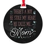 Theres this boy he calls me mom Round Ornament