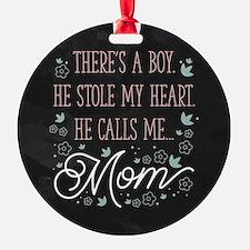 He Calls Me Mom Round Ornament