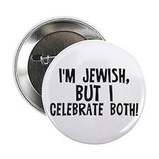 "I'm Jewish, but I celebrate b 2.25"" Button (10 pac"