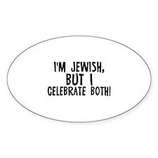 I'm Jewish, but I celebrate b Oval Decal