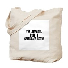 I'm Jewish, but I celebrate b Tote Bag