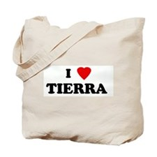 I Love TIERRA  Tote Bag