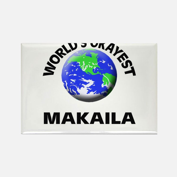 World's Okayest Makaila Magnets