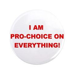 I'm Pro-Choice On Everything! 3.5