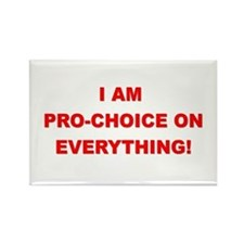 I'm Pro-Choice On Everything! Rectangle Magnet