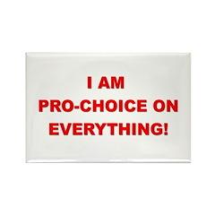 I'm Pro-Choice On Everything! Rectangle Magnet