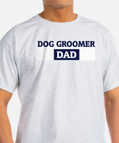DOG GROOMER Dad T-Shirt