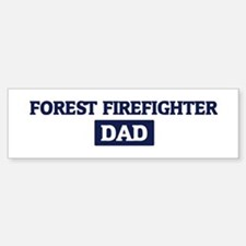 FOREST FIREFIGHTER Dad Bumper Bumper Bumper Sticker