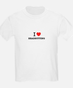 I Love HEADBUTTING T-Shirt