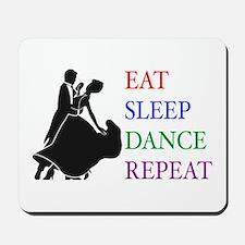 Eat Sleep Dance Mousepad
