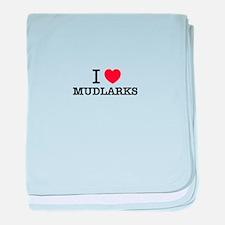 I Love MUDLARKS baby blanket