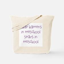 Happens in pre-school Tote Bag
