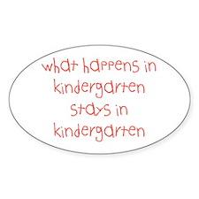 What happens in kindergarten Oval Decal