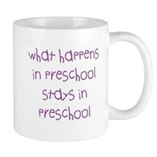 What Happens In Preschool Mug Mugs