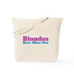 Blondes Have More Fun Tote Bag
