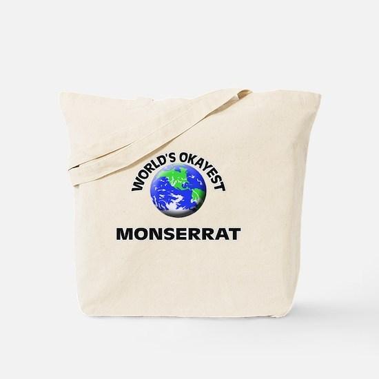 World's Okayest Monserrat Tote Bag